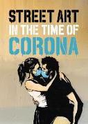 Cover-Bild zu Tapies, Xavier: Street Art in the Time of Corona