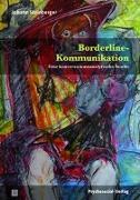 Cover-Bild zu Steinberger, Johann: Borderline-Kommunikation