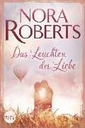 Cover-Bild zu Das Leuchten der Liebe von Roberts, Nora
