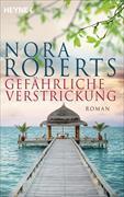 Cover-Bild zu Gefährliche Verstrickung von Roberts, Nora