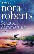 Cover-Bild zu Schattendämmerung von Roberts, Nora