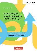 Cover-Bild zu Projektunterricht Sekundarstufe I. So leicht geht Projektunterricht in den Klassen 7/8 von Rogowsky, Sascha