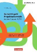 Cover-Bild zu Projektunterricht Sekundarstufe I. So leicht geht Projektunterricht in den Klassen 9/10. Kopiervoralgen von Rogowsky, Sascha