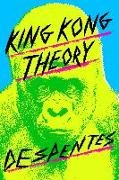 Cover-Bild zu Despentes, Virginie: King Kong Theory