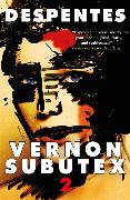 Cover-Bild zu Despentes, Virginie: Vernon Subutex Two