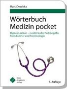 Cover-Bild zu Deschka, Marc: Wörterbuch Medizin pocket : Kleines Lexikon - medizinische Fachbegriffe , Fremdwörter und Terminologie