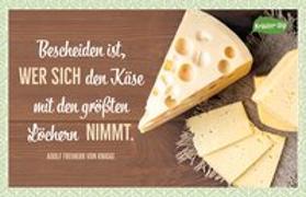 Cover-Bild zu Bescheiden ist, wer sich den Käse mit den größten Löchern nimmt. Adolph Freiherr von Knigge von Engeln, Reinhard (Gestaltet)