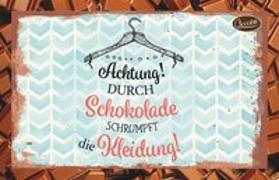 Cover-Bild zu Achtung! Durch Schokolade schrumpft die Kleidung! von Engeln, Reinhard (Gestaltet)