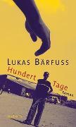 Cover-Bild zu Hundert Tage von Bärfuss, Lukas