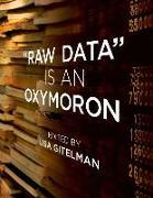 "Cover-Bild zu Gitelman, Lisa (Professor, New York University) (Hrsg.): ""Raw Data"" is an Oxymoron"