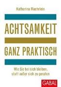 Cover-Bild zu Maehrlein, Katharina: Achtsamkeit ganz praktisch