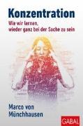 Cover-Bild zu Münchhausen, Marco von: Konzentration