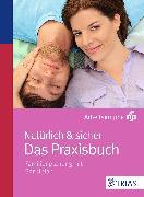 Cover-Bild zu Natürlich & sicher - Das Praxisbuch (eBook) von Malteser Deutschland gGmbH Ursula Sottong MPH (Hrsg.)