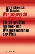 Cover-Bild zu Hachmeister, Lutz (Hrsg.): Wer beherrscht die Medien?