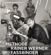Cover-Bild zu Kunst- und Ausstellungshalle der Bundesrepublik Deutschland, Bonn, und dem DFF - Deutsches Filminstitut & Filmmuseum, Frankfurt am Main, in Kooperation mit der Rainer Werner Fassbinder Foundation, Berlin (Hrsg.): Methode Rainer Werner Fassbinder