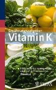 Cover-Bild zu Ernährungsratgeber Vitamin K (eBook) von Drebing, Verena