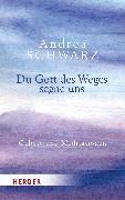 Cover-Bild zu Schwarz, Andrea: Du Gott des Weges segne uns (eBook)