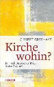 Cover-Bild zu Greshake, Gisbert: Kirche wohin? (eBook)