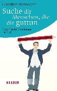 Cover-Bild zu Beerwerth, Christine: Suche dir Menschen, die dir guttun (eBook)