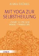 Cover-Bild zu Trökes, Anna: Mit Yoga zur Selbstheilung (eBook)