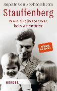 Cover-Bild zu Bechtolsheim, Sophie von: Stauffenberg - mein Großvater war kein Attentäter (eBook)