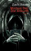 Cover-Bild zu Zach, Bastian: Morbus Dei: Die Ankunft