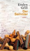 Cover-Bild zu Grill, Evelyn: Der Sammler