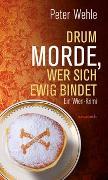 Cover-Bild zu Wehle, Peter: Drum morde, wer sich ewig bindet