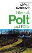 Cover-Bild zu Komarek, Alfred: Himmel, Polt und Hölle