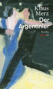 Cover-Bild zu Merz, Klaus: Der Argentinier