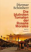 Cover-Bild zu Schönherr, Dietmar: Die blutroten Tomaten der Rosalía Morales