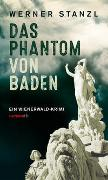 Cover-Bild zu Stanzl, Werner: Das Phantom von Baden