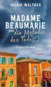 Cover-Bild zu Walther, Ingrid: Madame Beaumarie und die Melodie des Todes