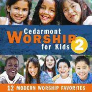 Cover-Bild zu Cedarmont Kids (Hrsg.): Cedarmont Worship for Kids 2: 12 Modern Worship for Kids