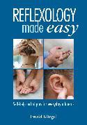 Cover-Bild zu Reflexology Made Easy von Kliegel, Ewald (Ewald Kliegel)