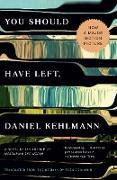 Cover-Bild zu You Should Have Left (eBook) von Kehlmann, Daniel