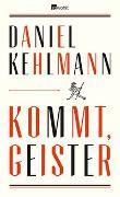 Cover-Bild zu Kommt, Geister von Kehlmann, Daniel
