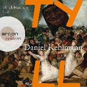 Cover-Bild zu Tyll (Ungekürzte Lesung) (Audio Download) von Kehlmann, Daniel