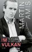 Cover-Bild zu Im Vulkan (eBook) von Amis, Martin