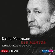 Cover-Bild zu Der Mentor (Audio Download) von Kehlmann, Daniel