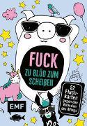 Cover-Bild zu Kartenbox Fuck: Zu blöd zum Scheißen - 52 Fluch-Karten gegen den Wahnsinn des Alltags