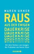Cover-Bild zu Raus aus der ewigen Dauerkrise von Urner, Maren