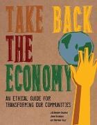 Cover-Bild zu Gibson-Graham, J. K.: Take Back the Economy