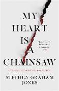 Cover-Bild zu Jones, Stephen Graham: My Heart Is a Chainsaw