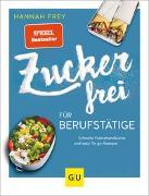 Cover-Bild zu Zuckerfrei für Berufstätige von Frey, Hannah