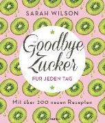 Cover-Bild zu Goodbye Zucker für jeden Tag von Wilson, Sarah