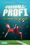 Cover-Bild zu Fussballprofi 02. Ein Talent steigt auf von Schlüter, Andreas