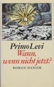 Cover-Bild zu Levi, Primo: Wann, wenn nicht jetzt?