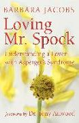 Cover-Bild zu Loving Mr. Spock: Understanding a Lover with Asperger's Syndrome von Jacobs, Barbara