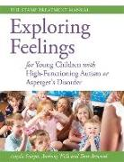 Cover-Bild zu Exploring Feelings for Young Children with High-Functioning Autism or Asperger's Disorder (eBook) von Attwood, Tony